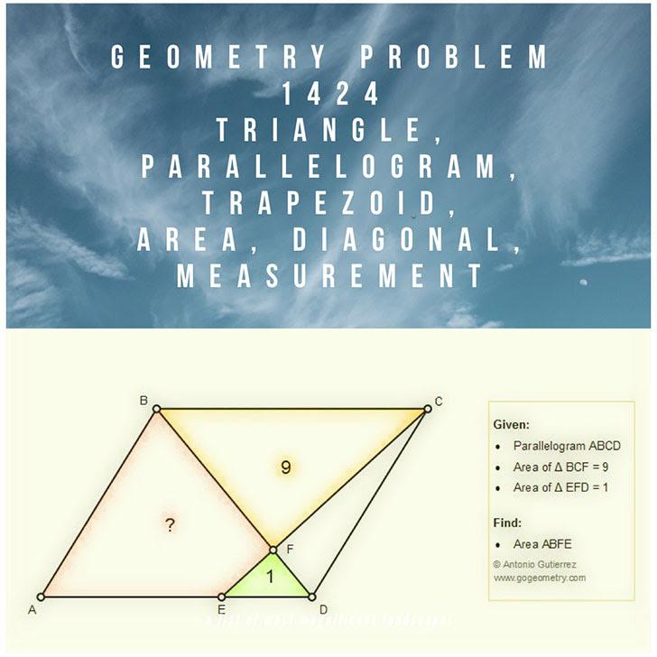 Geometry Problem 1424: Triangle, Parallelogram, Trapezoid, Area, Diagonal, Measurement, Tutoring.