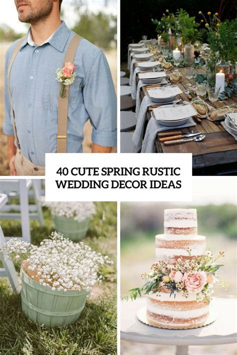 40 Cute Spring Rustic Wedding Décor Ideas   Weddingomania