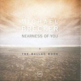 Michael Brecker, Nearness of You