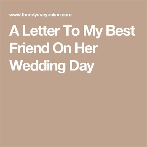 A Letter To My Best Friend On Her Wedding Day   best