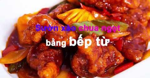 [Thứ 3 - Vào Bếp cùng Gia Minh Group]Làm món sườn xào chua ngọt bằng bếp từ