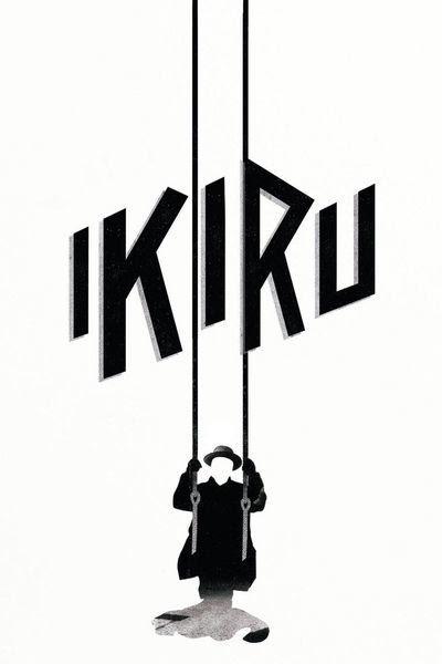 http://static.rogerebert.com/uploads/movie/movie_poster/ikiru-1952/large_v3TfKMTzMgbIN9bCuCudNTRLkIv.jpg