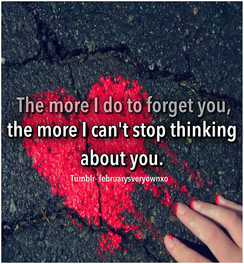 The More I Do To Forget You The More I Cant Stop Thinking About