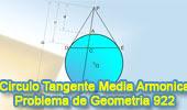 PProblema de Geometría 922 (English ESL): Circunferencia, Tangente, Secante, Cuerda, Media Armónica