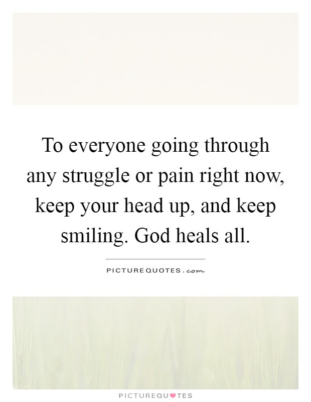 To Everyone Going Through Any Struggle Or Pain Right Now Keep