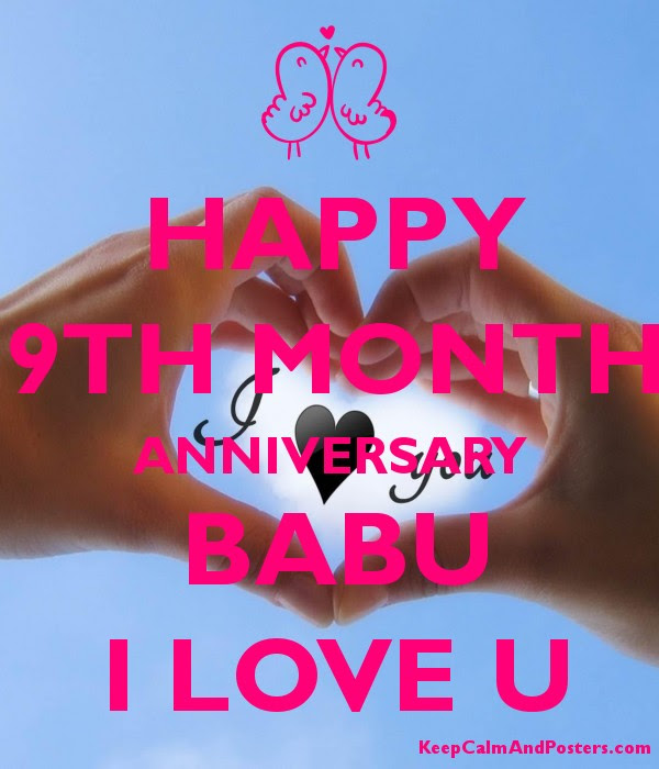 Happy 9th Month Anniversary Babu I Love U Keep Calm And Posters