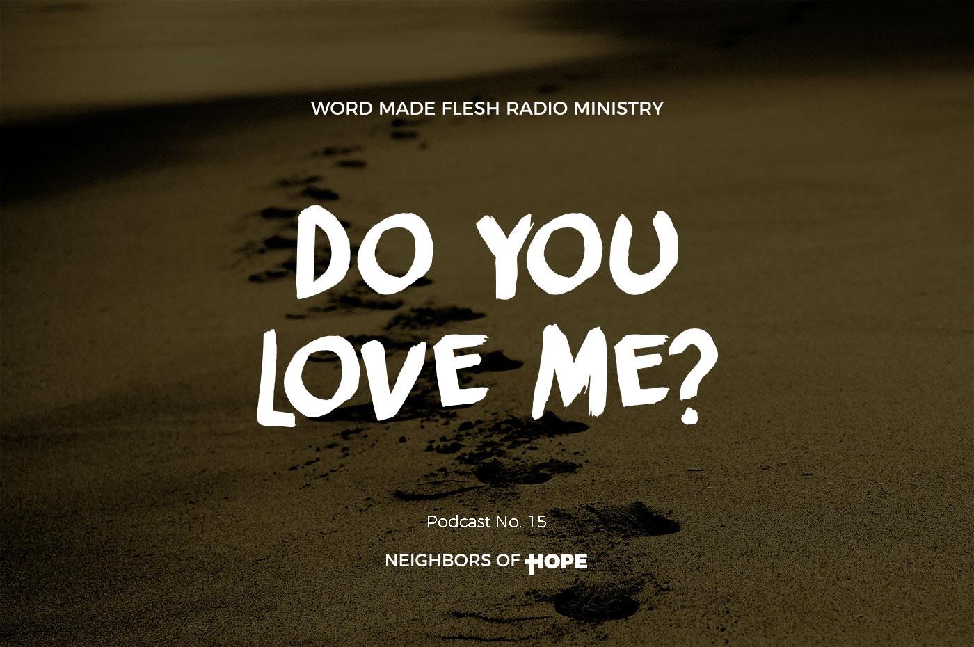 Wmf No 15 Do You Love Me Neighbors Of Hope