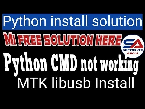 how to python cmd not working   mi account free software   redmi 6 6a 8pro python driver softichnic