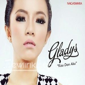 Lirik Lagu Gladys - Kau Dan Aku