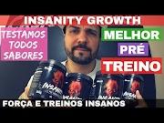 INSANITY GROWTH O MELHOR PRÉ TREINO BRASILEIRO CUSTO BENEFÍCIO BOM E BARATO AUMENTA FORCA E DÁ PUMP