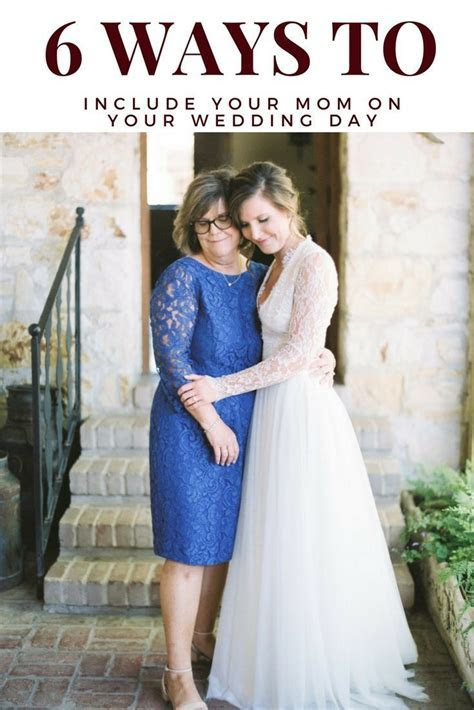 How to include your mom in your wedding day   Feathered