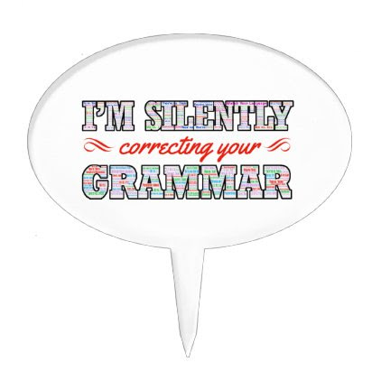 I'm silently correcting your Grammar Cake Topper