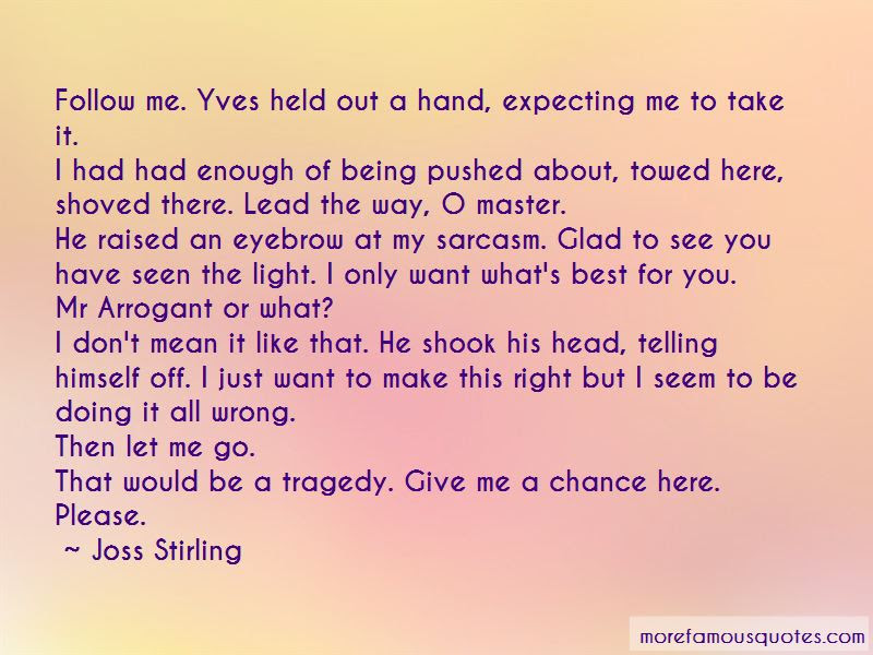 Quotes About Please Give Me A Chance Top 11 Please Give Me A Chance