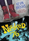 Title: Naked '76, Author: Kevin Brooks