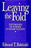 Leaving The Fold: Testimonies Of Former Fundamentalists