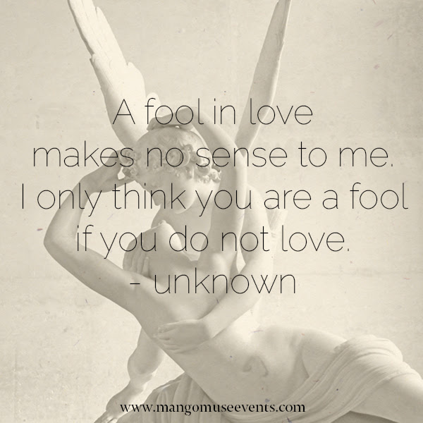 Inspiration Mondays Fool For Love Mango Muse Events