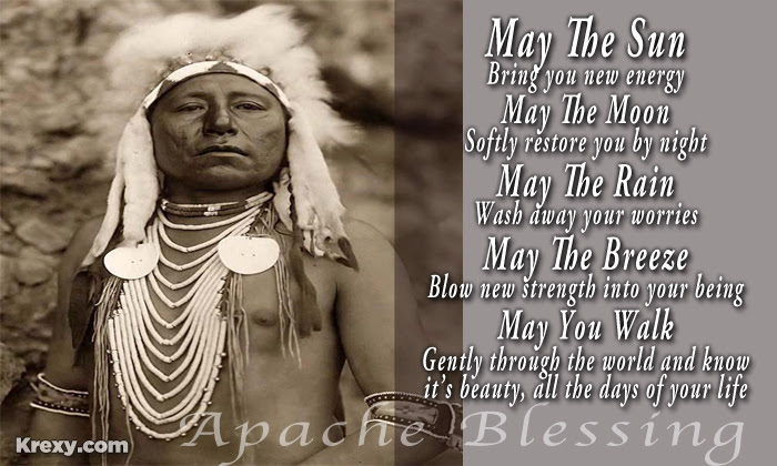 Native American Quotes Apache Blessing Krexy Living