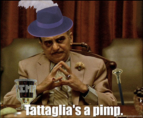 Tattaglia's a Pimp