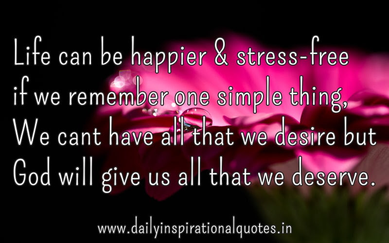 Life Can Be Happier Stress Free If We Remember One Simple Thing We