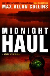 Midnight Haul by Max Allan Collins