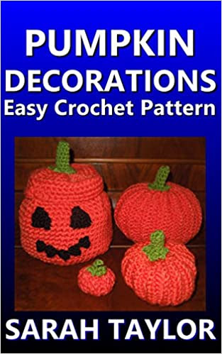 Pumpkin Decorations Easy Crochet Pattern