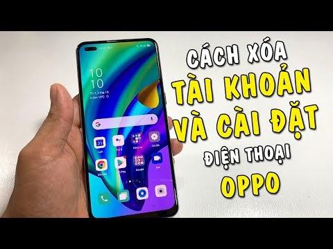 Cách xóa tài khoản và khôi phục cài đặt trên điện thoại Oppo