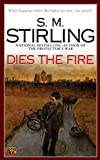 Dies the Fire, by S. M. Stirling