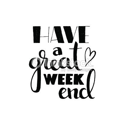 Have A Great Weekend Handwritten Lettering Vector Art Thinkstock