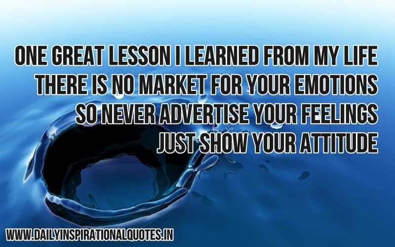 One Great Lesson I Learned From My Life There Is No Market For Your