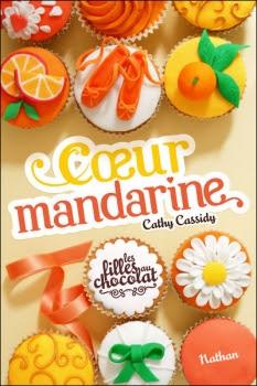 Couverture Les filles au chocolat, tome 3 : Coeur Mandarine