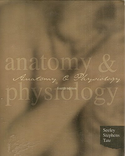 Anatomy & Physiology - Hardcover - Fourth EditionBy Rod R. Seeley, Trent D. Stephens, Philip Tate