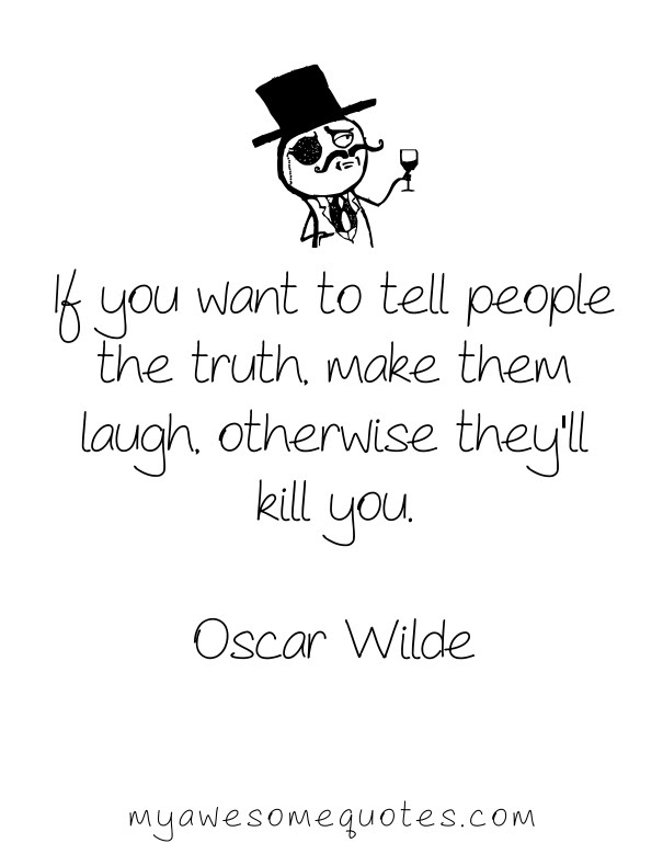 Oscar Wilde Quote About The Truth Awesome Quotes About Life