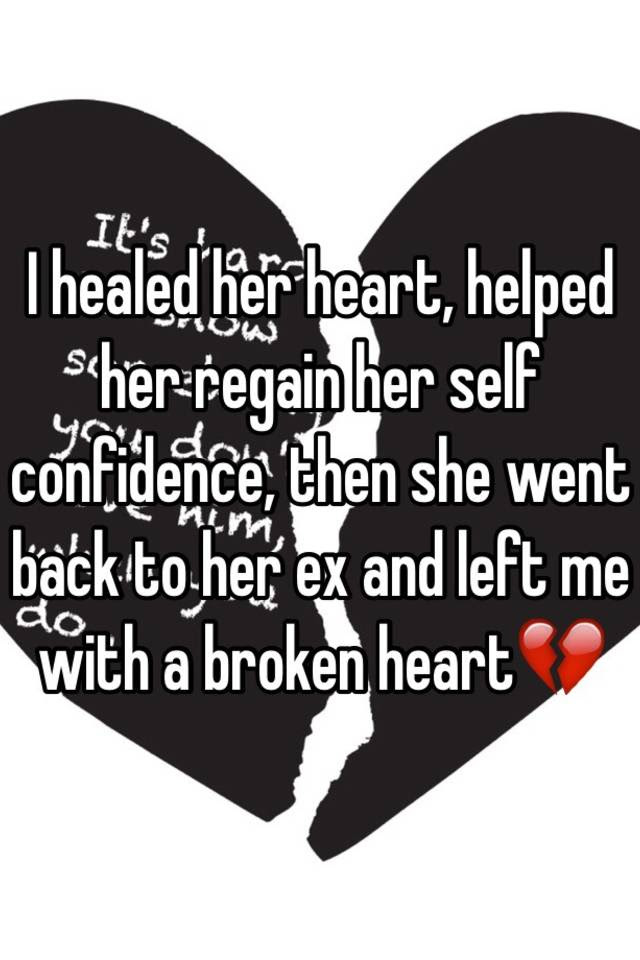 I Healed Her Heart Helped Her Regain Her Self Confidence Then She