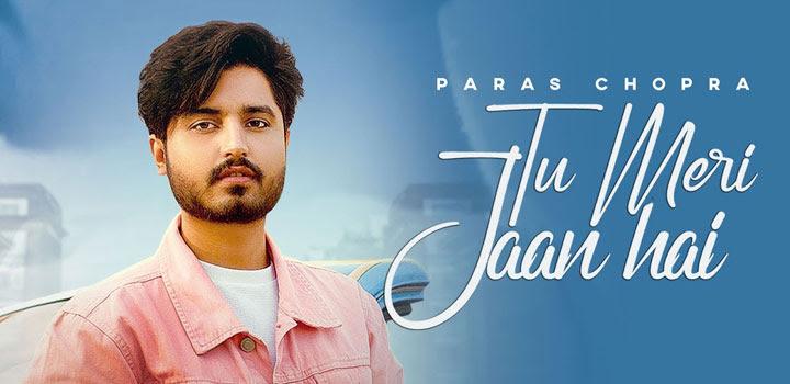 Tu Meri Jaan Hai Lyrics by Paras Chopra