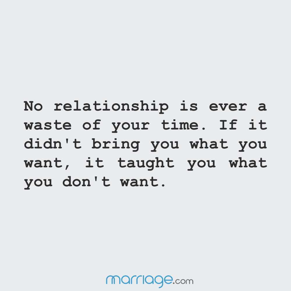 No Relationship Is Ever A Waste Of Your Time Marriage Quotes