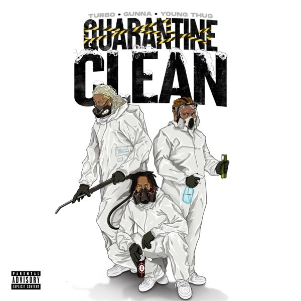 Turbo, Gunna & Young Thug - QUARANTINE CLEAN | MP3