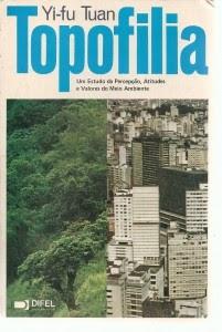 """RESENHA DO LIVRO: """"Topofilia: um estudo da percepção, atitudes e valores do meio ambiente""""!"""