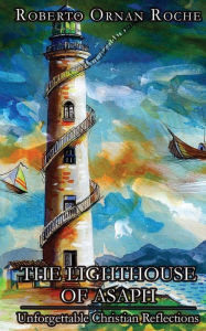 The Lighthouse of Asaph: Unforgettable Christian Reflections