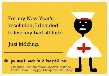 For my New Year's resolution, I decided to lose my bad attitude.  Just kidding nurse ecard humor photo.