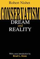 Robert Nisbet: Conservatism: Dream and Reality