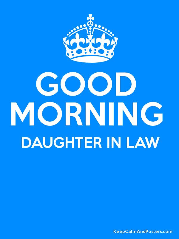 Good Morning Daughter In Law Keep Calm And Posters Generator