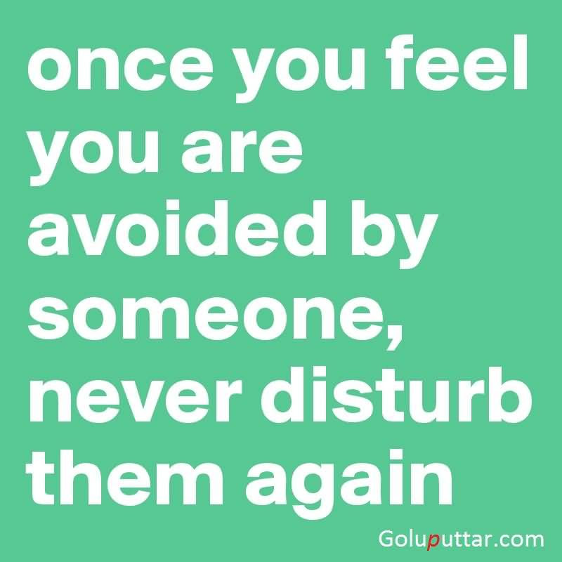 Quotes About Avoid And Ignore 35 Quotes
