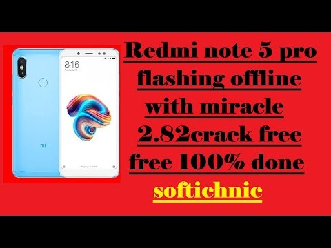 Redmi note 5 pro flashing offline with miracle crack free free 100% done softichnic