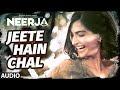 Jeete Hain Chal Lyrics – Neerja