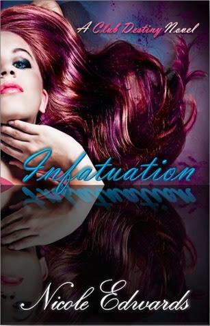 Infatuation (Club Destiny, #4)
