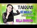 Download Lagu Nella Kharisma - Takkan Kembali Mp3 Mp4 (Dangdut Koplo 2019)