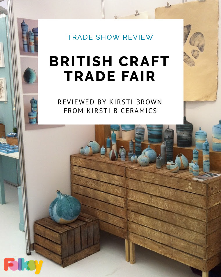 Trade Show Review British Craft Trade Fair 2016 Bctf