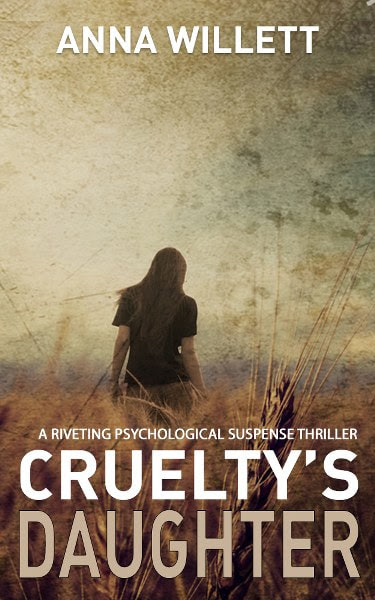 Book Cover for psychological thriller Cruelty's Daughter by Anna Willett.