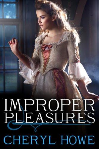 Improper Pleasures (The Pleasure Series) by Cheryl Howe