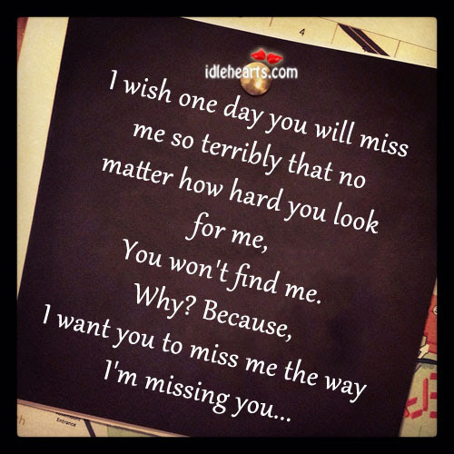 One Day You Miss Me Quotes